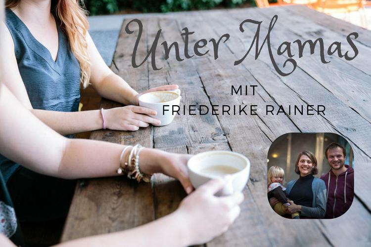 Unter Mamas – Friederike Rainer