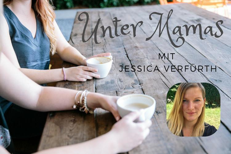 Unter Mamas – Jessica Verfürth